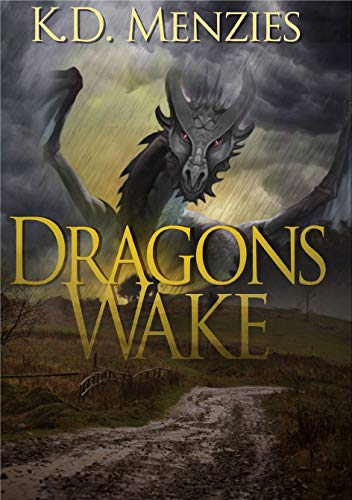 Dragons Wake by K.D Menzies